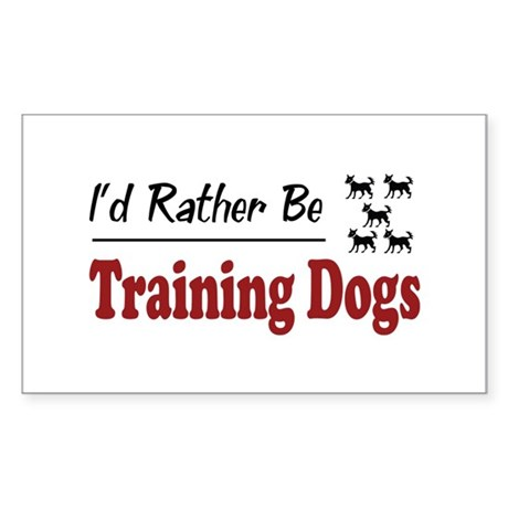 Rather Be Training Dogs Rectangle Sticker