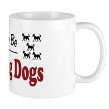 Rather Be Training Dogs Small Mug
