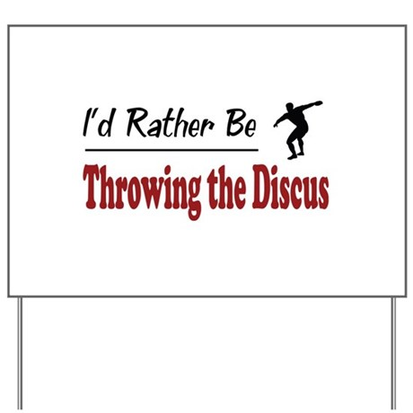 Rather Be Throwing the Discus Yard Sign