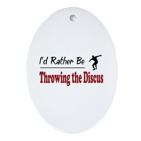 Rather Be Throwing the Discus Oval Ornament