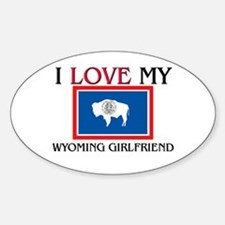 I Love My Wyoming Girlfriend Oval Decal