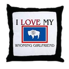 I Love My Wyoming Girlfriend Throw Pillow