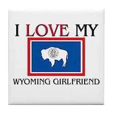 I Love My Wyoming Girlfriend Tile Coaster