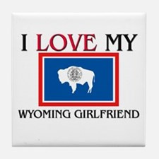I Love My Wyoming Girlfriend Tile Coaster