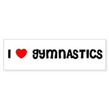 I LOVE GYMNASTICS Bumper Car Sticker