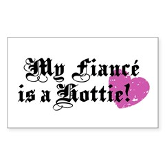 My Fiance is a hottie Rectangle Decal