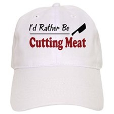 Rather Be Cutting Meat Baseball Cap
