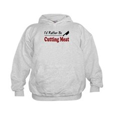 Rather Be Cutting Meat Hoodie