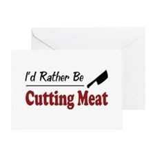 Rather Be Cutting Meat Greeting Card