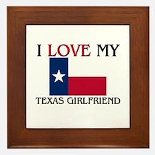 I Love My Texas Girlfriend Framed Tile