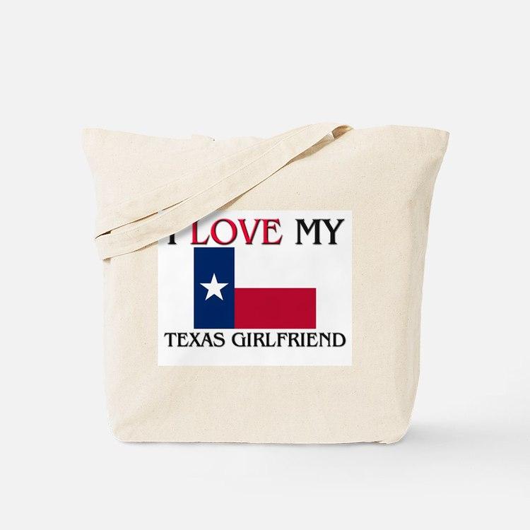 I Love My Texas Girlfriend Tote Bag