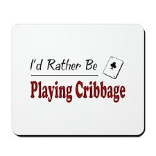 Rather Be Playing Cribbage Mousepad