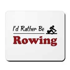 Rather Be Rowing Mousepad