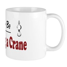 Rather Be Operating a Crane Small Mugs