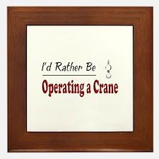 Rather Be Operating a Crane Framed Tile