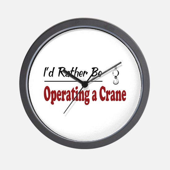 Rather Be Operating a Crane Wall Clock