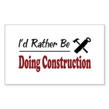 Rather Be Doing Construction Rectangle Decal