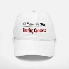 Rather Be Pouring Concrete Baseball Baseball Cap