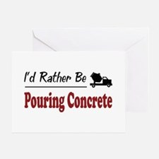 Rather Be Pouring Concrete Greeting Card