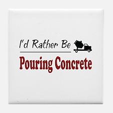 Rather Be Pouring Concrete Tile Coaster