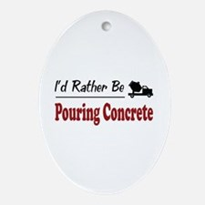Rather Be Pouring Concrete Oval Ornament
