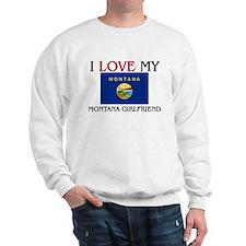 I Love My Montana Girlfriend Sweatshirt