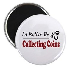"""Rather Be Collecting Coins 2.25"""" Magnet (100 pack)"""