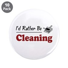 "Rather Be Cleaning 3.5"" Button (10 pack)"