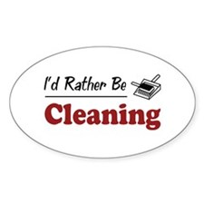 Rather Be Cleaning Oval Decal