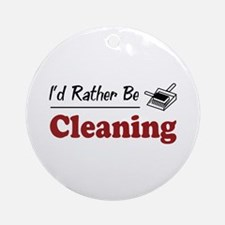 Rather Be Cleaning Ornament (Round)