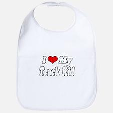 """""""I Love My Track Kid"""" Bib"""