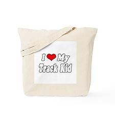 """I Love My Track Kid"" Tote Bag"