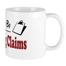 Rather Be Adjusting Claims Mug