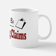 Rather Be Adjusting Claims Mug