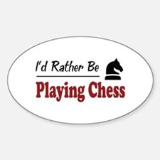 Rather Be Playing Chess Oval Decal