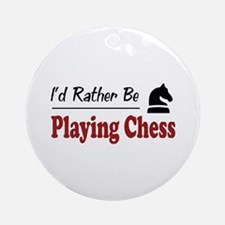 Rather Be Playing Chess Ornament (Round)