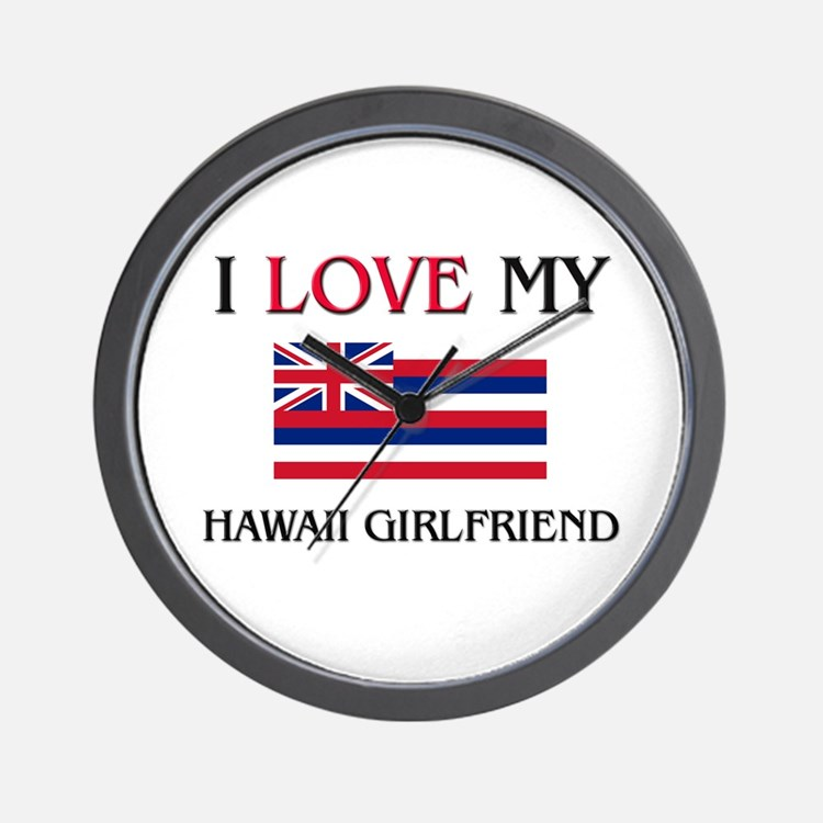 I Love My Hawaii Girlfriend Wall Clock