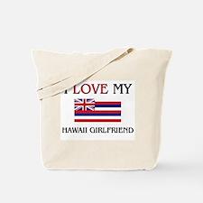 I Love My Hawaii Girlfriend Tote Bag