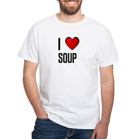 I LOVE SOUP White T-Shirt