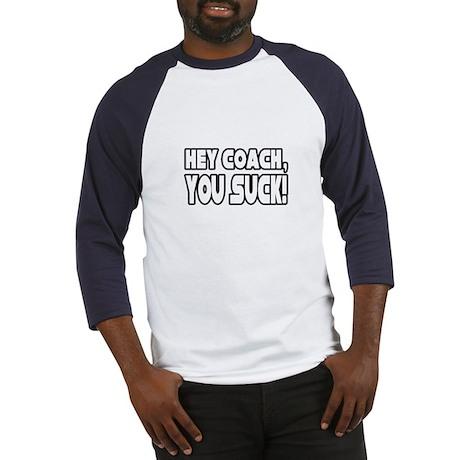 """Hey Coach, You Suck!"" Baseball Jersey"
