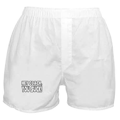 """Hey Coach, You Suck!"" Boxer Shorts"