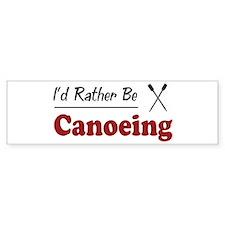 Rather Be Canoeing Bumper Bumper Sticker