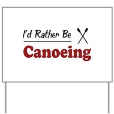 Rather Be Canoeing Yard Sign