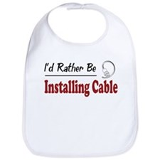 Rather Be Installing Cable Bib