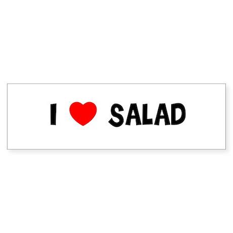 I LOVE SALAD Bumper Sticker