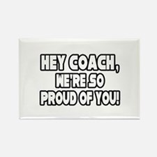 """""""Coach, We're Proud of You"""" Rectangle Magnet (10 p"""