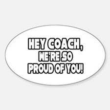 """""""Coach, We're Proud of You"""" Oval Decal"""