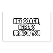 """Coach, We're Proud of You"" Rectangle Decal"
