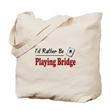 Rather Be Playing Bridge Tote Bag