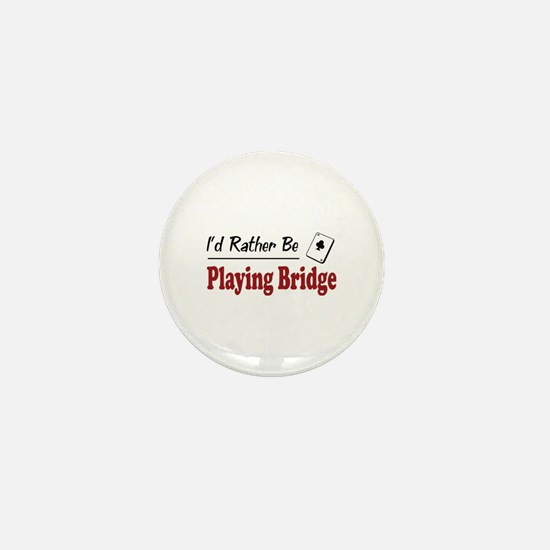Rather Be Playing Bridge Mini Button